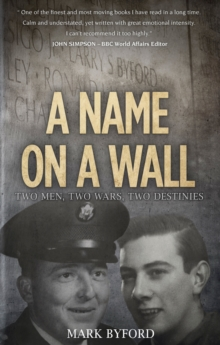 A Name on a Wall : Two Men, Two Wars, Two Destinies, Hardback