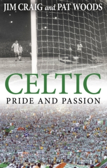 Celtic: Pride and Passion, Paperback