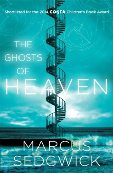 The Ghosts of Heaven : Shortlisted for the Cilip Carnegie Medal 2016, Paperback
