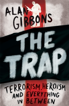 The Trap : Terrorism, Heroism and Everything in Between, Paperback Book