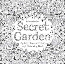 Secret Garden : An Inky Treasure Hunt and Colouring Book, Paperback