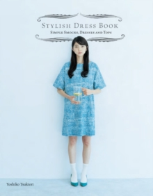 Stylish Dress Book : Simple Smocks, Dresses and Tops, Paperback