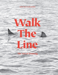 Walk the Line : The Art of Drawing, Paperback