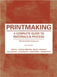 Printmaking : A Complete Guide to Materials & Process, Paperback