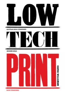 Low-Tech Print : Contemporary Hand-Made Printing, Paperback