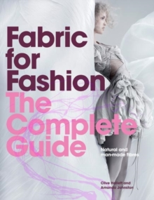 Fabric for Fashion: The Complete Guide : Natural and Man-made Fibres, Paperback Book