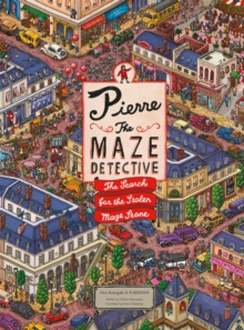 Pierre the Maze Detective : The Search for the Stolen Maze Stone, Hardback Book