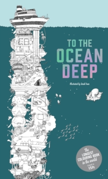 To the Ocean Deep : The Longest Colouring Book in the World, Paperback