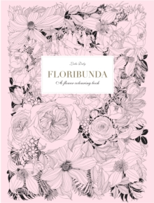 Floribunda : A Flower Colouring Book, Paperback