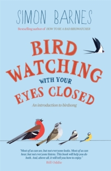 Birdwatching With Your Eyes Closed : And Introduction to Bird Song, Paperback