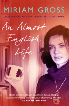 An Almost English Life : Literary and Not So Literary Recollections, Hardback