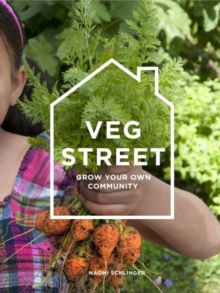 Veg Street : Grow Your Own Community, Paperback