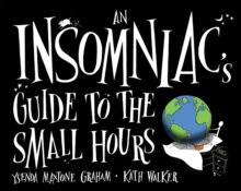 An Insomniac's Guide to the Small Hours, Hardback