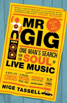 Mr Gig : One Man's Search for the Soul of Live Music, Paperback