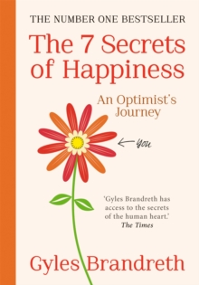 The 7 Secrets of Happiness : An Optimist's Journey, Paperback Book