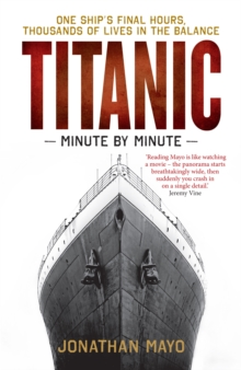 Titanic: Minute by Minute, Paperback Book