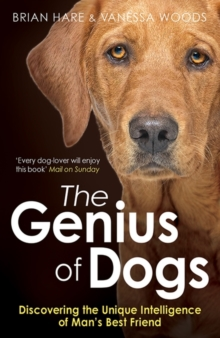 The Genius of Dogs : Discovering the Unique Intelligence of Man's Best Friend, Paperback Book