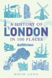 A History of London in 100 Places, Hardback