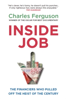 Inside Job : The Financiers Who Pulled off the Heist of the Century, Paperback