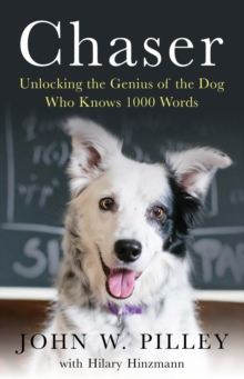 Chaser : Unlocking the Genius of the Dog Who Knows 1000 Words, Paperback Book