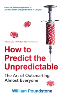 How to Predict the Unpredictable : The Art of Outsmarting Almost Everyone, Paperback