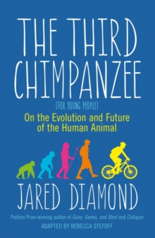 The Third Chimpanzee : On the Evolution and Future of the Human Animal, Paperback