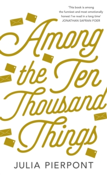 Among the Ten Thousand Things, Hardback