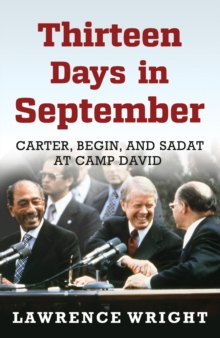 Thirteen Days in September : Carter, Begin, and Sadat at Camp David, Hardback Book