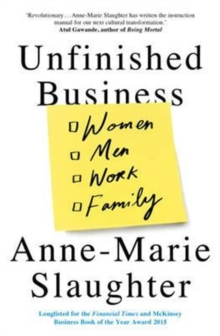 Unfinished Business : Women Men Work Family, Paperback