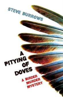 A Pitying of Doves : Birder Murder Mystery 2, Paperback