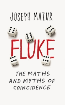 Fluke : The Maths and Myths of Coincidences, Paperback