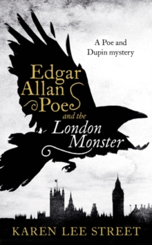 Edgar Allan Poe and the London Monster, Hardback