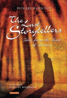 The Last Storytellers : Tales from the Heart of Morocco, Paperback