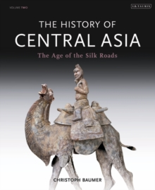 The History of Central Asia : The Age of the Silk Roads, Hardback
