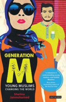 Generation M : Young Muslims Changing the World, Paperback