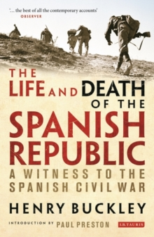 The Life and Death of the Spanish Republic : A Witness to the Spanish Civil War, Paperback Book