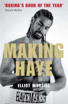 Making Haye : The Authorised David Haye Story, Paperback