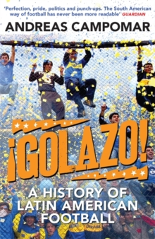 !Golazo! : A History of Latin American Football, Paperback