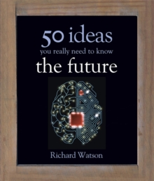 The Future: 50 Ideas You Really Need to Know, Hardback