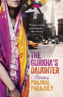 The Gurkha's Daughter : Stories, Paperback