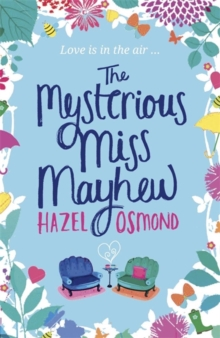 The Mysterious Miss Mayhew : A Heartfelt Romantic Comedy, Paperback