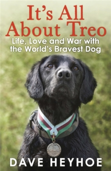 It's All About Treo : Life and War with the World's Bravest Dog, Paperback Book