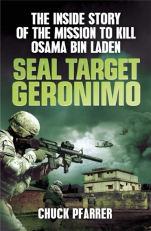 SEAL Target Geronimo : The Inside Story of the Mission to Kill Osama Bin Laden, Paperback
