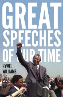 Great Speeches of Our Time : Speeches That Shaped the Modern World, Paperback