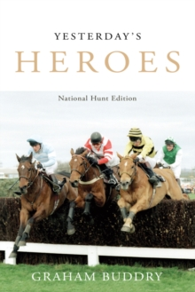 Yesterday's Heroes : National Hunt Edition, Hardback