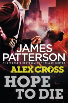 Hope to Die : (Alex Cross 22), Hardback