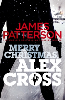 Merry Christmas, Alex Cross : (Alex Cross 19), Hardback Book