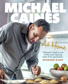 Michael Caines at Home, Hardback