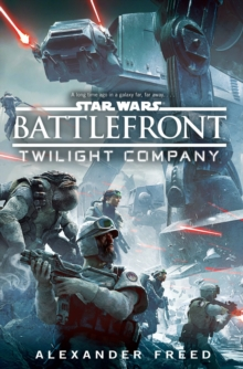 Star Wars: Battlefront: Twilight Company, Hardback