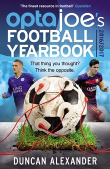 OptaJoe's Football Yearbook 2016 : That Thing You Thought? Think the Opposite., Paperback